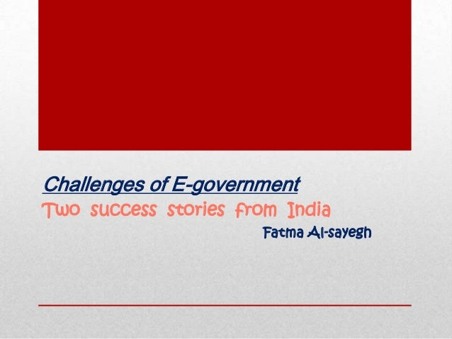 government-Challenges of E Two success stories from India Fatma Al-sayegh