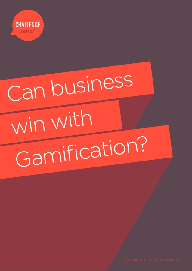 CHALLENGE series    businessCanwin with     ification?Gam            QUESTIONS IN MODERN MARKETING
