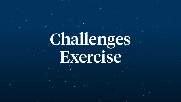Challenges Exercise