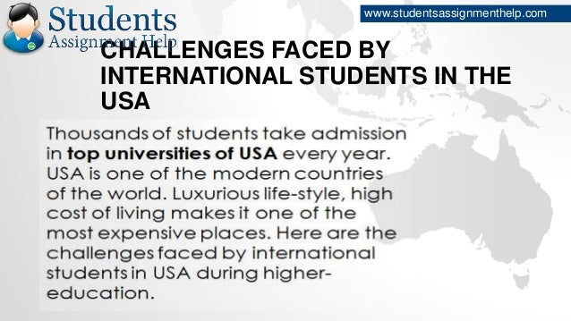 the challenge faced by international students A ll freshers worry about making friends when they start university, but for international students, breaking into a new social scene is an even bigger challenge a great starting point in those.