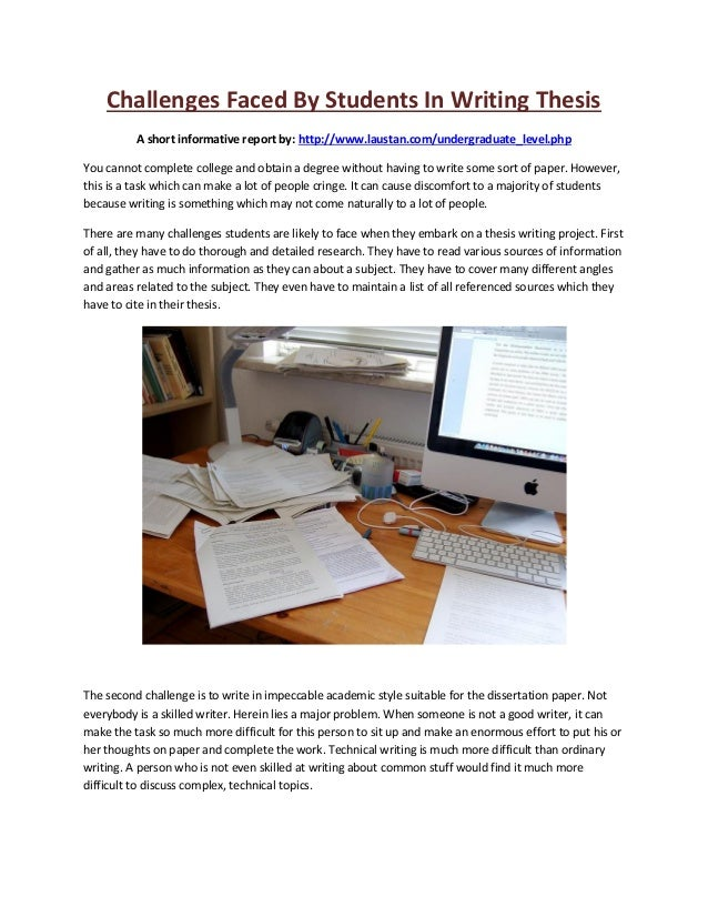 Challenges Faced By Students In Writing Thesis A short informative report by: http://www.laustan.com/undergraduate_level.p...