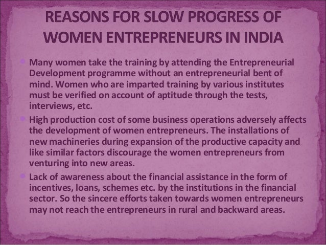 challenges of women as an entrepreneur Women entrepreneurs face myriad challenges at every stage of their journey maybe this is the reason why according to the sixth economic census , out of 585 million establishes businesses.