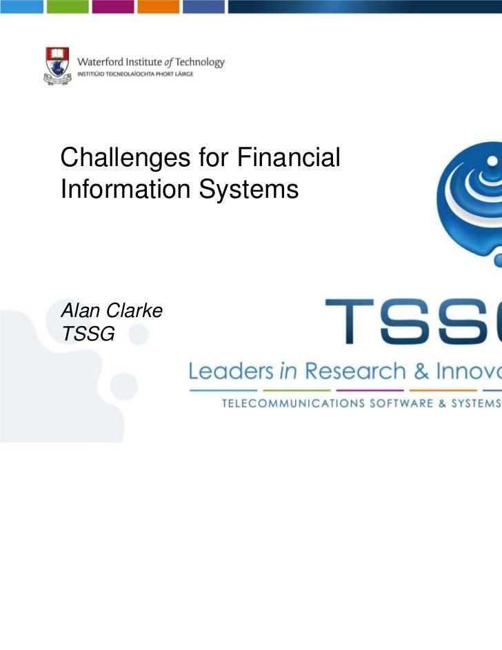 Challenges for FinancialInformation SystemsAlan ClarkeTSSG