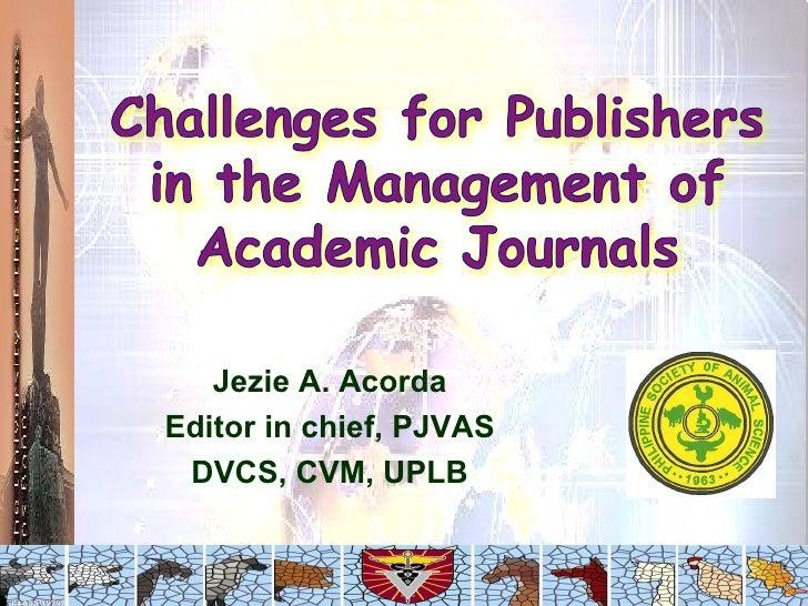 Jezie A. Acorda Editor in chief, PJVAS DVCS, CVM, UPLB
