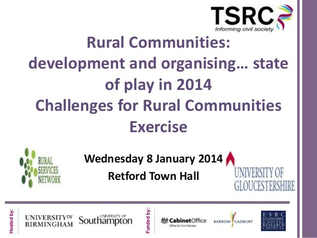 Rural Communities: development and organising… state of play in 2014 Challenges for Rural Communities Exercise  Funded by:...