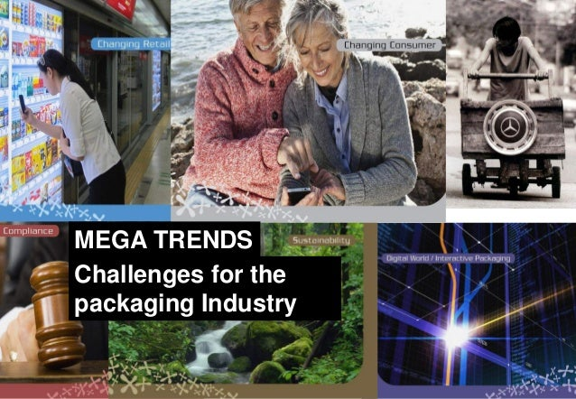MEGA TRENDS Challenges for the packaging Industry