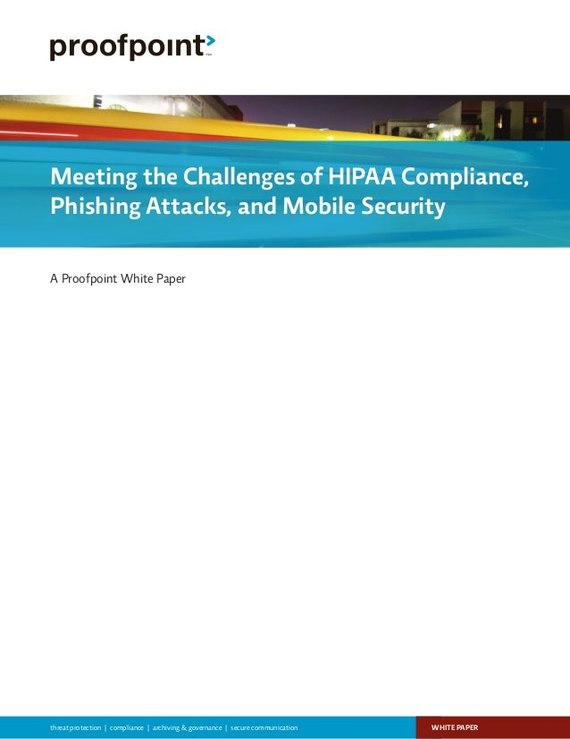 WHITE PAPERthreat protection | compliance | archiving & governance | secure communication A Proofpoint White Paper Meeting...
