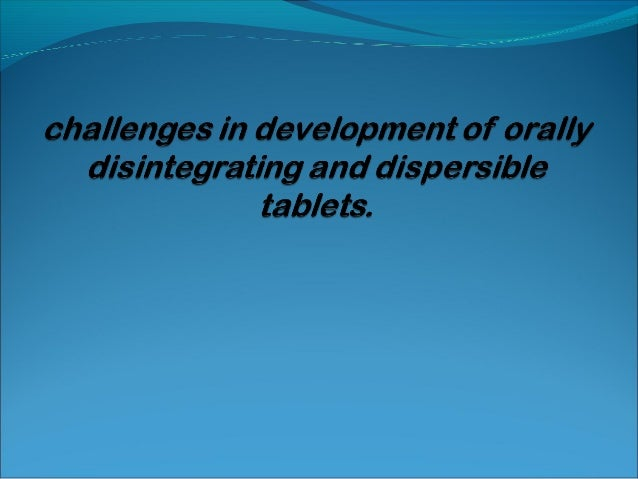  IntroductionCONTENTS Advantages over conventional tablet dosage forms Challenges in formulation and development Mater...