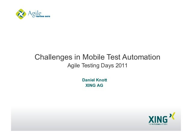 Daniel Knott XING AG Challenges in Mobile Test Automation Agile Testing Days 2011