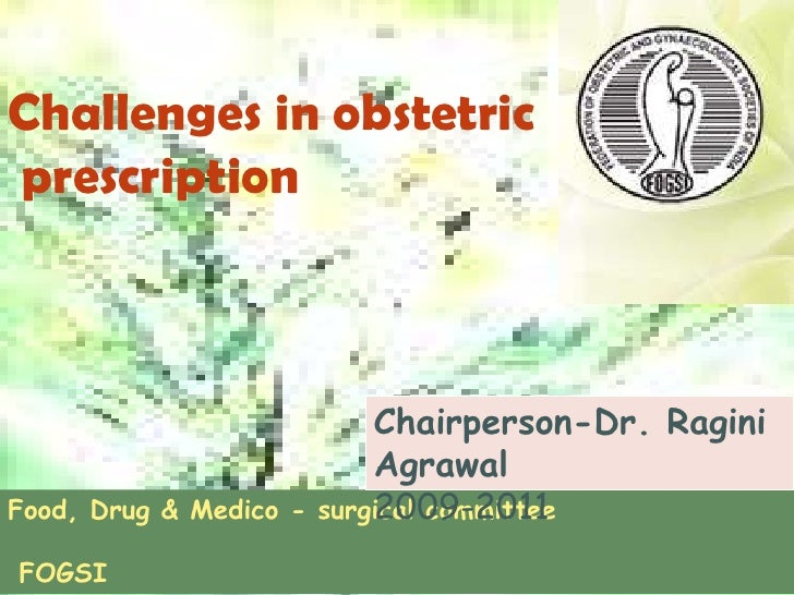 Challenges in obstetric prescription                                Chairperson-Dr. Ragini                             Agr...