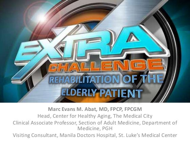 Marc Evans M. Abat, MD, FPCP, FPCGM            Head, Center for Healthy Aging, The Medical CityClinical Associate Professo...