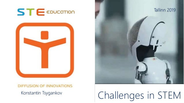 Konstantin Tsygankov Challenges in STEM Tallinn 2019