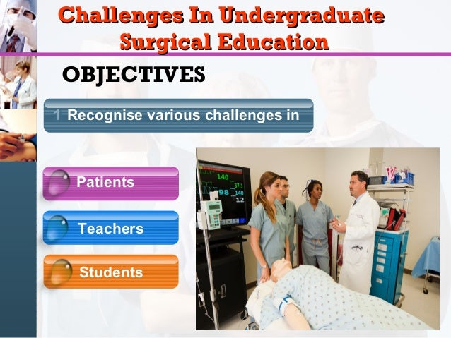 Challenges in undergraduate surgical education Slide 3