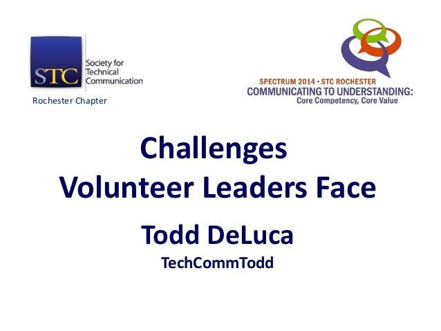 Challenges Volunteer Leaders Face Todd DeLuca TechCommTodd Rochester Chapter