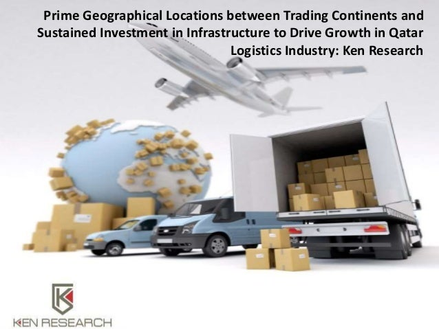 Challenges logistics marketmiddle east logistics industrybusiness f prime geographical locations between trading continents and sustained investment in infrastructure to drive growth in qata growth of logistics sciox Image collections