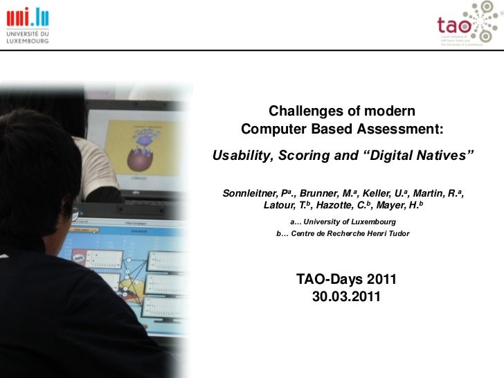 "Challenges of modern     Computer Based Assessment:Usability, Scoring and ""Digital Natives"" Sonnleitner, Pa., Brunner, M.a..."