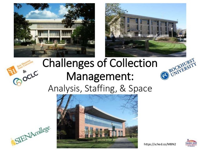 Challenges of Collection Management: Analysis, Staffing, & Space https://sched.co/MBN2