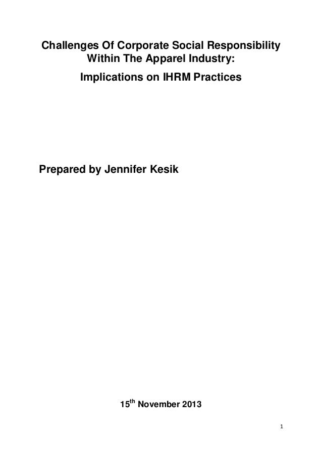 Challenges Of Corporate Social Responsibility Within The Apparel Industry: Implications on IHRM Practices  Prepared by Jen...