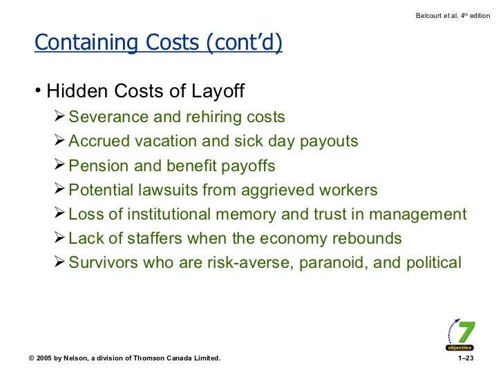 Containing Costs (cont'd) <ul><li>Hidden Costs of Layoff </li></ul><ul><ul><li>Severance and rehiring costs </li></ul></ul...