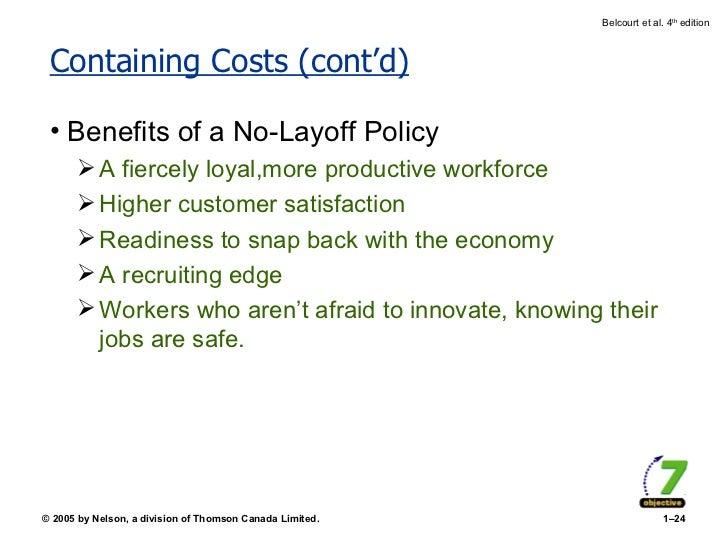 Containing Costs (cont'd) <ul><li>Benefits of a No-Layoff Policy </li></ul><ul><ul><li>A fiercely loyal,more productive wo...