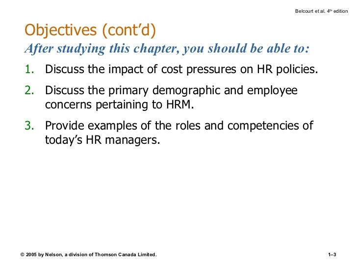 Objectives (cont'd) After studying this chapter, you should be able to: <ul><li>Discuss the impact of cost pressures on HR...