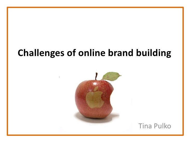 Challenges of online brand building<br />Tina Pulko<br />