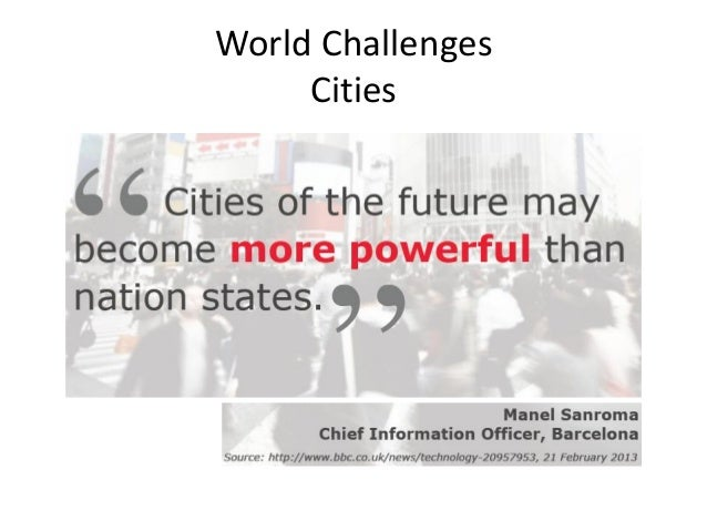 World Challenges Cities: Future Challenges