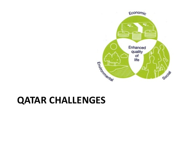 Qatar Challenges Qatar Upcoming Projects Overview • Qatar's project market the outlook from now to 2020 is extremely stron...