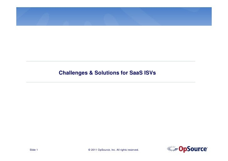 Challenges & Solutions for SaaS ISVsSlide 1             © 2011 OpSource, Inc. All rights reserved.