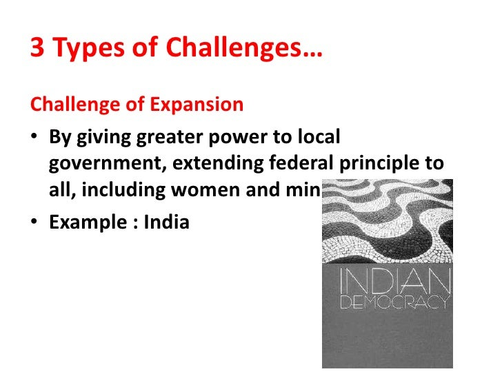 essay on challenges of democracy Free sample essay on democracy in india 1330 words essay on democracy in india it has stood the test of time all these years and faced many challenges.