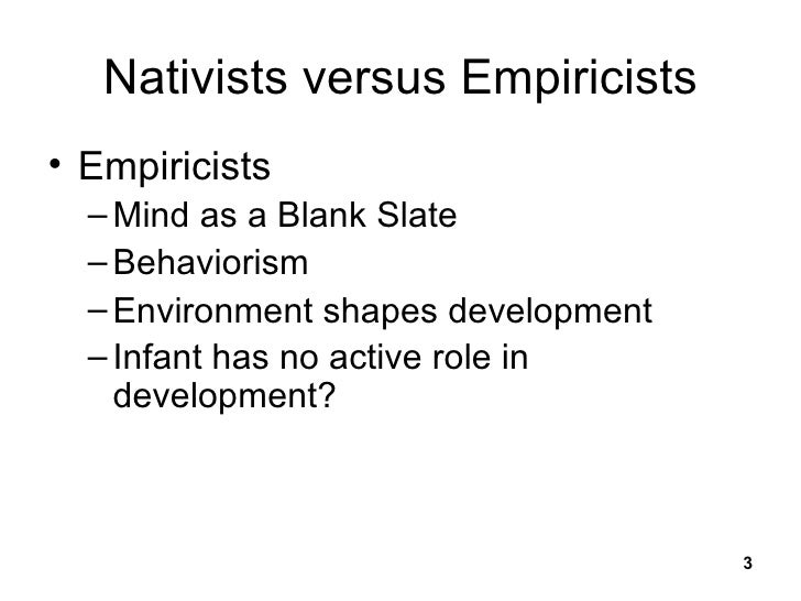 nativist empiricist infant research Broad range of research across the cognitive sciences over the past 4 introduction a brief history of nativism this is what the nativist/empiricist debate is.