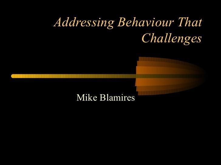 Addressing Behaviour That              Challenges   Mike Blamires