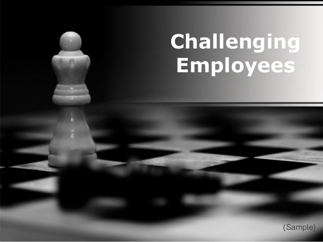 Challenging Employees (Sample)