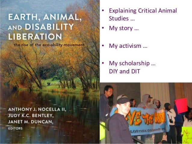 • Explaining Critical Animal Studies … • My story … • My activism … • My scholarship … DIY and DIT