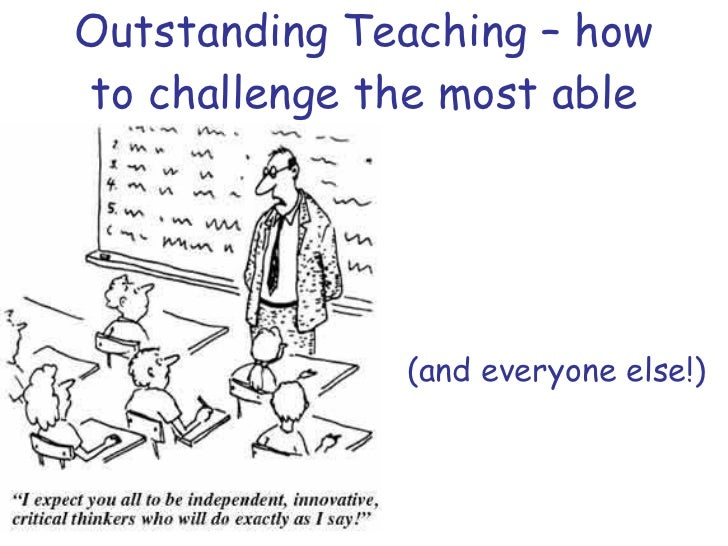Outstanding Teaching – how to challenge the most able (and everyone else!)