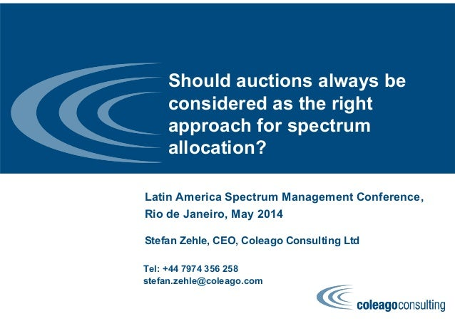 Should auctions always be considered as the right approach for spectrum allocation? Latin America Spectrum Management Conf...