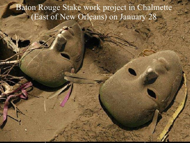 Baton Rouge Stake work project in Chalmette  (East of New Orleans) on January 28
