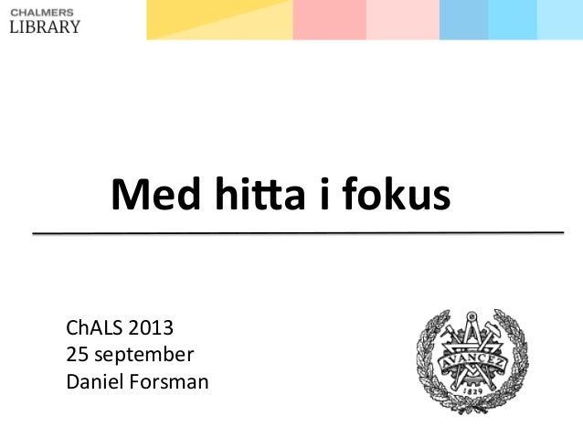 Med  hi'a  i  fokus      ChALS  2013   25  september   Daniel  Forsman