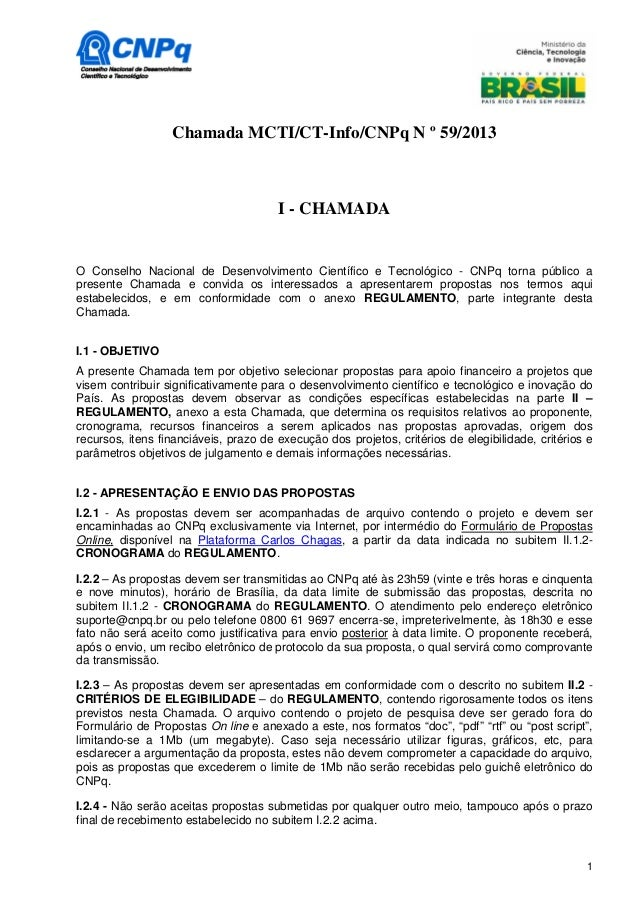 1 Chamada MCTI/CT-Info/CNPq N º 59/2013 I - CHAMADA O Conselho Nacional de Desenvolvimento Científico e Tecnológico - CNPq...
