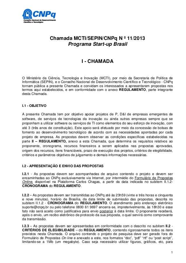 Chamada MCTI/SEPIN/CNPq N º 11/2013                       Programa Start-up Brasil                                       I...