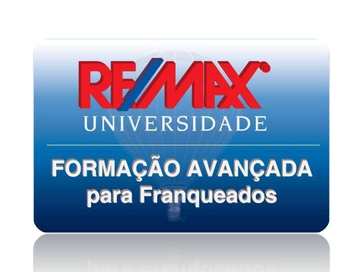 Treinamento Avançado Franqueados             RE/MAX   48h de treinamento    com profissionaisaltamente especializados     ...