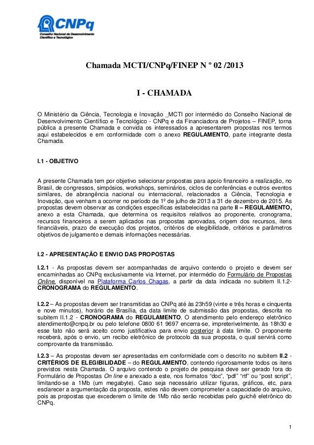 Chamada MCTI/CNPq/FINEP N º 02 /2013                                      I - CHAMADAO Ministério da Ciência, Tecnologia e...