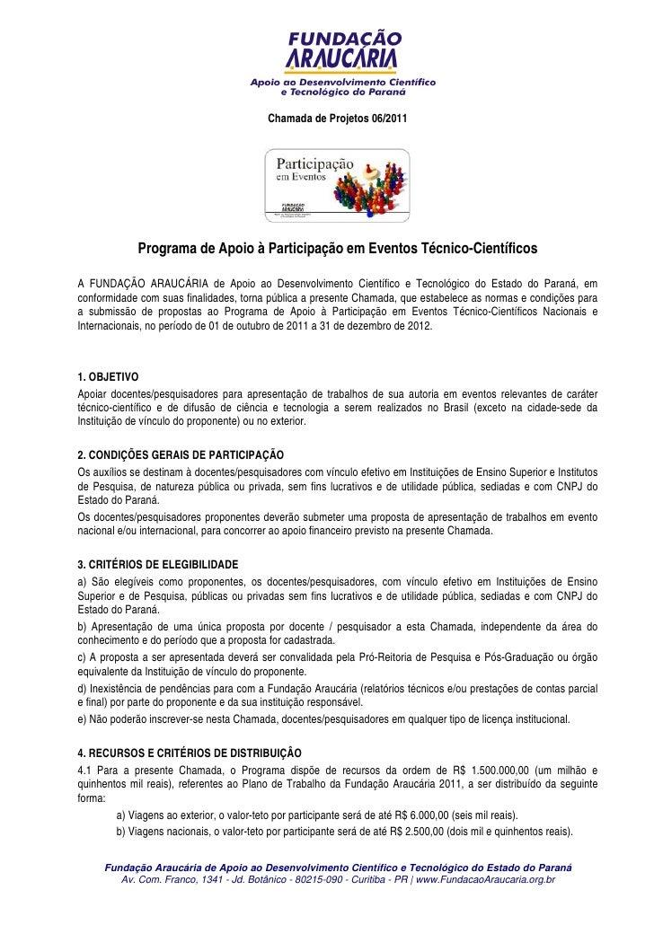 Chamada de Projetos 06/2011             Programa de Apoio à Participação em Eventos Técnico-CientíficosA FUNDAÇÃO ARAUCÁRI...
