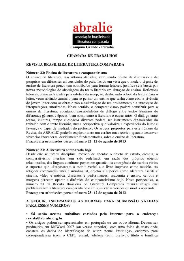 Campina Grande - ParaíbaCHAMADA DE TRABALHOSREVISTA BRASILEIRA DE LITERATURA COMPARADANúmero 22: Ensino de literatura e co...