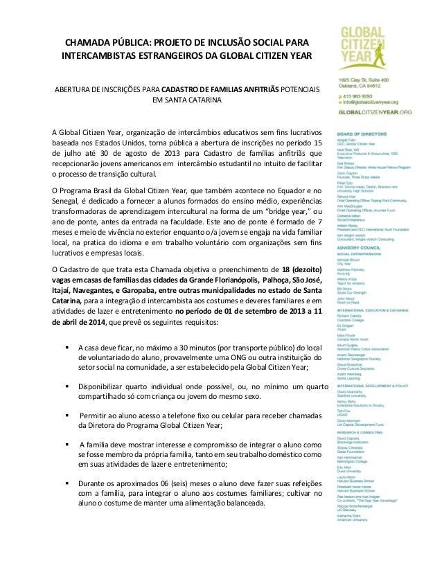 CHAMADA PÚBLICA: PROJETO DE INCLUSÃO SOCIAL PARA INTERCAMBISTAS ESTRANGEIROS DA GLOBAL CITIZEN YEAR ABERTURA DE INSCRIÇÕES...