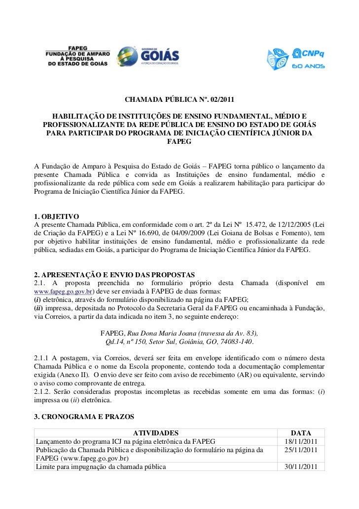 CHAMADA PÚBLICA Nº. 02/2011    HABILITAÇÃO DE INSTITUIÇÕES DE ENSINO FUNDAMENTAL, MÉDIO E  PROFISSIONALIZANTE DA REDE PÚBL...
