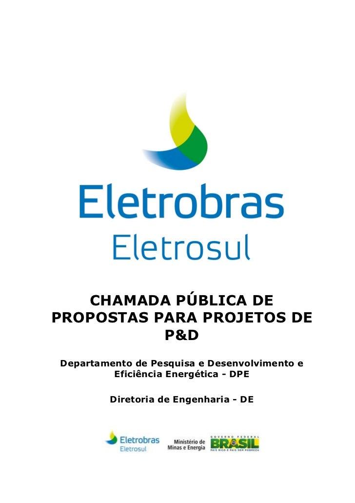 CHAMADA PÚBLICA DEPROPOSTAS PARA PROJETOS DE           P&DDepartamento de Pesquisa e Desenvolvimento e         Eficiência ...