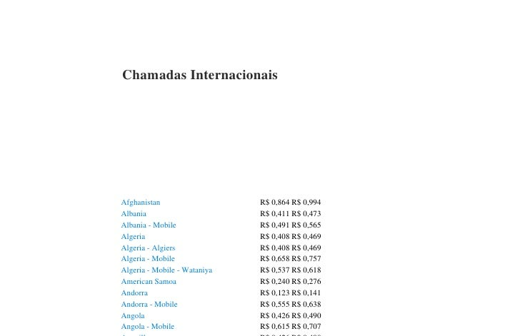 Chamadas Internacionais     Afghanistan                   R$ 0,864 R$ 0,994 Albania                       R$ 0,411 R$ 0,47...
