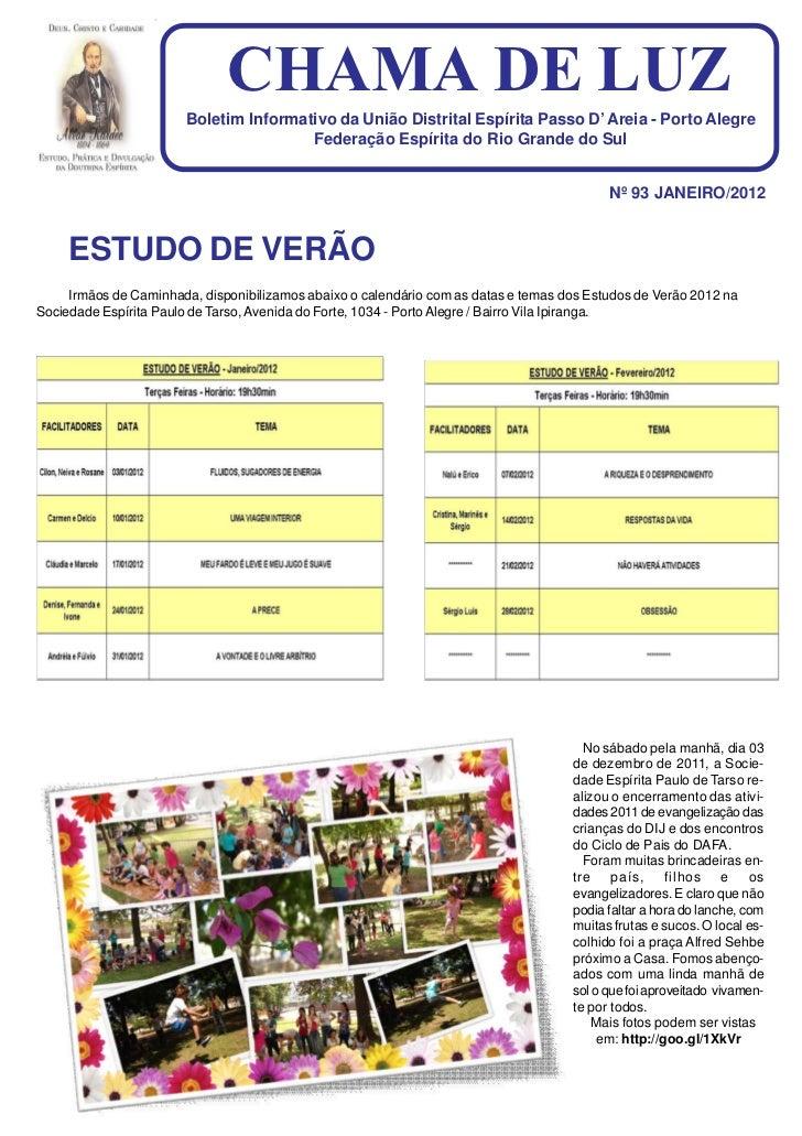 CHAMA DE LUZ                       Boletim Informativo da União Distrital Espírita Passo D' Areia - Porto Alegre          ...