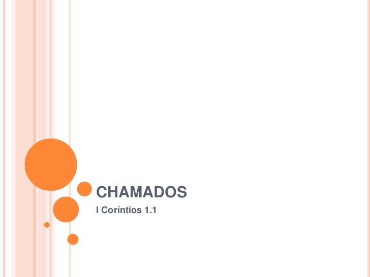 CHAMADOS<br />I Coríntios 1.1<br />
